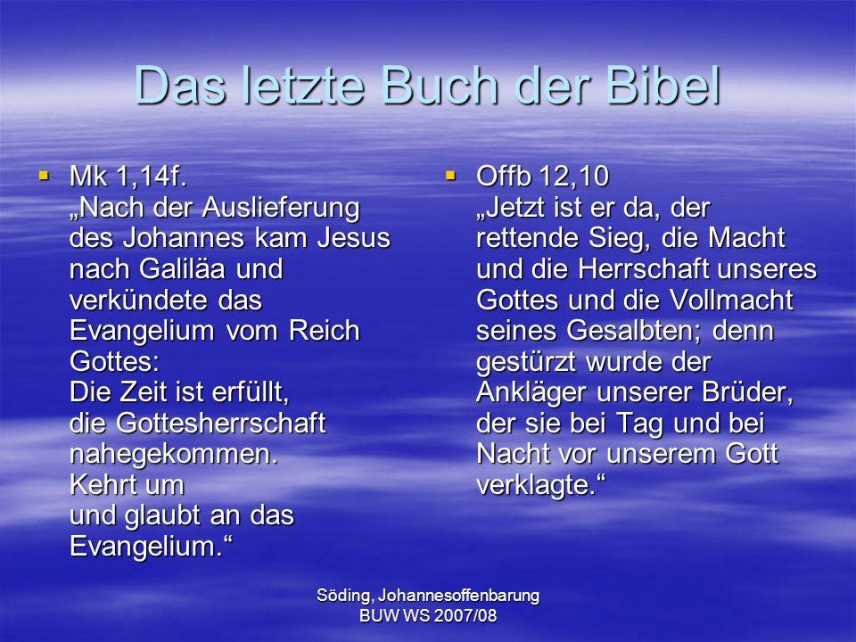 Söding, Johannesoffenbarung BUW WS 2007/08 Das letzte Buch der Bibel Mk 1,14f. Nach der Auslieferung des Johannes kam Jesus nach Galiläa und verkündet