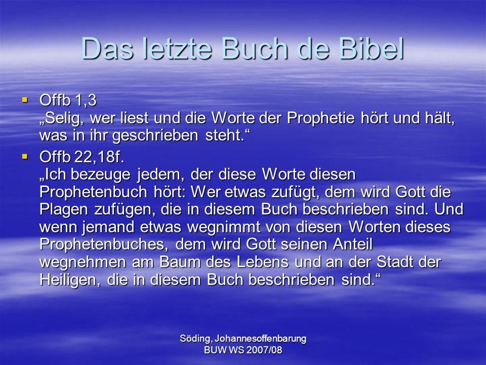 Söding, Johannesoffenbarung BUW WS 2007/08 Das letzte Buch der Bibel Offb 19,10 Das Zeugnis Jesu Christi ist der Geist prophetischer Rede.