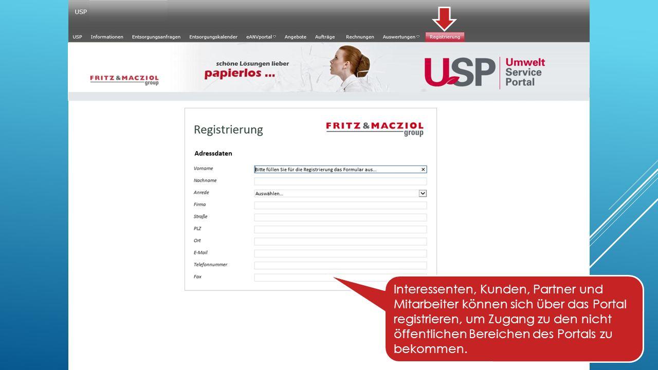 Interessenten, Kunden, Partner und Mitarbeiter können sich über das Portal registrieren, um Zugang zu den nicht öffentlichen Bereichen des Portals zu bekommen.