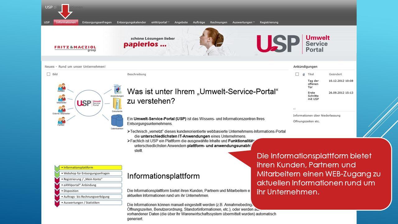 Die Informationsplattform bietet ihren Kunden, Partnern und Mitarbeitern einen WEB-Zugang zu aktuellen Informationen rund um ihr Unternehmen.