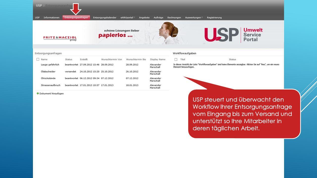 USP steuert und überwacht den Workflow Ihrer Entsorgungsanfrage vom Eingang bis zum Versand und unterstützt so Ihre Mitarbeiter in deren täglichen Arbeit.