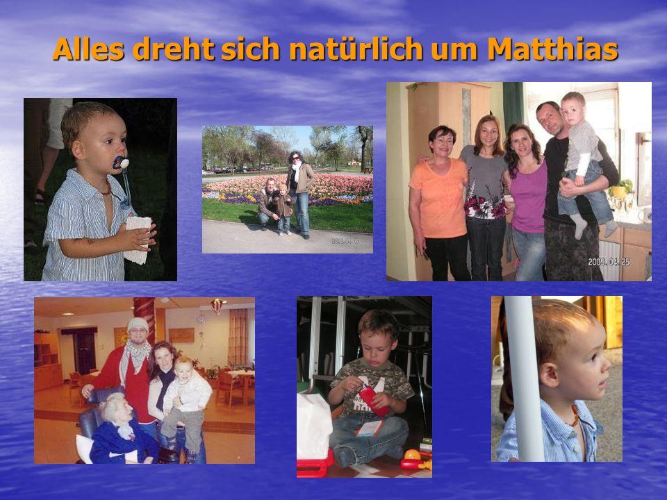 Am 11. Mai 2007 um 15:47 wurde mein Enkelsohn Matthias im Göttlichen Heiland geboren! Mit 4,045kg und 53 cm war er ein ganz schönes Bröckerl! Am 11. M
