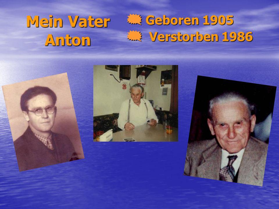 Mein Vater Anton G Geboren 1905 V Verstorben 1986