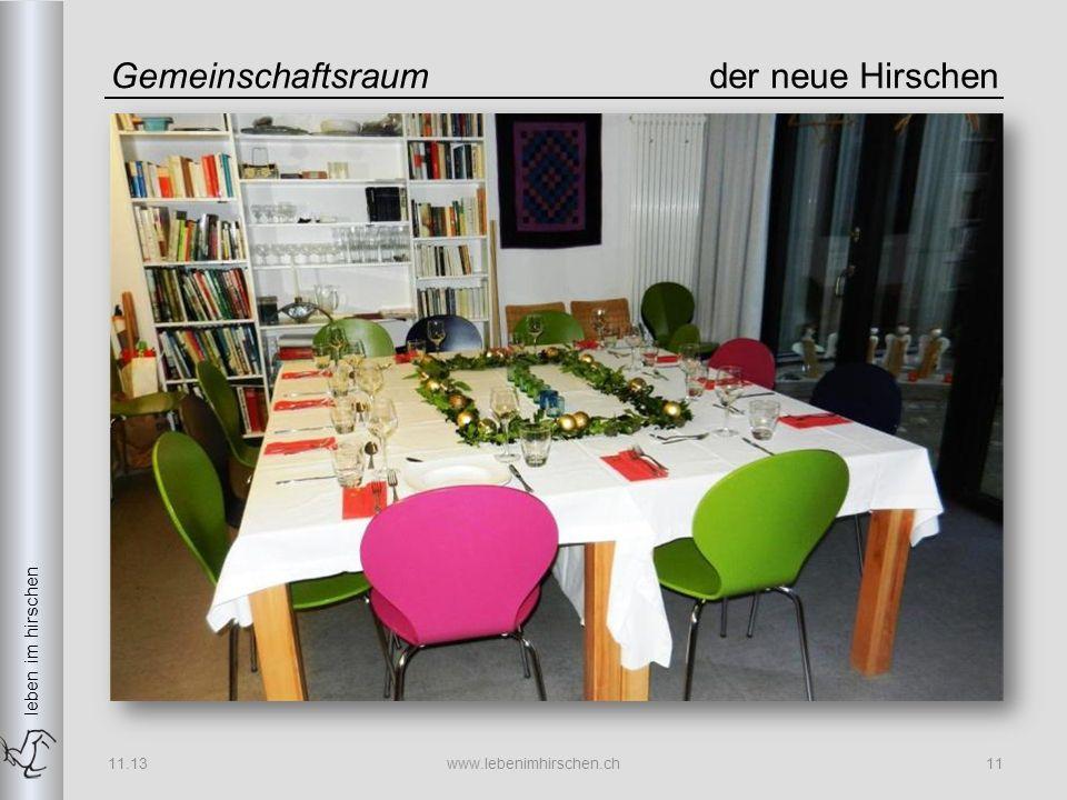leben im hirschen Gemeinschaftsraumder neue Hirschen 11.13www.lebenimhirschen.ch11