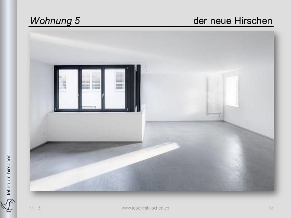 leben im hirschen Wohnung 5der neue Hirschen 11.13www.lebenimhirschen.ch14