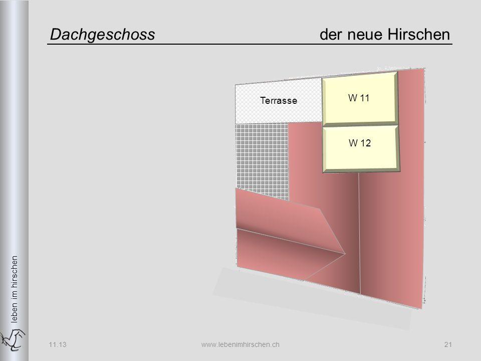 leben im hirschen Dachgeschossder neue Hirschen 11.13www.lebenimhirschen.ch21 W 11 W 12 Terrasse