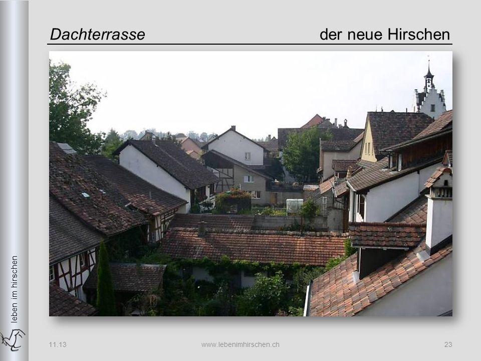 leben im hirschen Dachterrasseder neue Hirschen 11.13www.lebenimhirschen.ch23