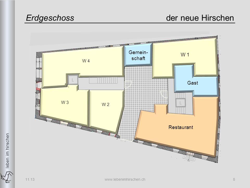 leben im hirschen Erdgeschossder neue Hirschen 11.13www.lebenimhirschen.ch8 W 2 W 3 W 4 Gast W 1 Gemein- schaft Restaurant L L