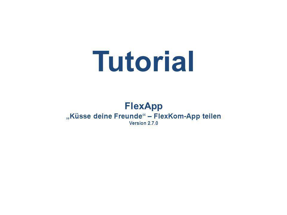 FlexApp Küsse deine Freunde – FlexKom-App teilen Version 2.7.0 Tutorial