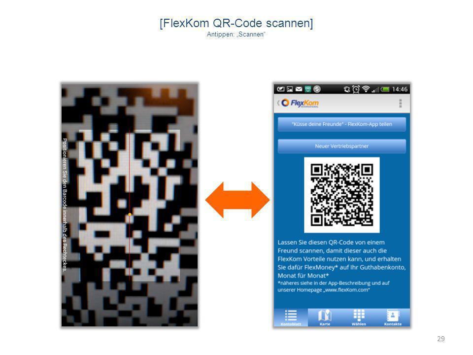 [FlexKom QR-Code scannen] Antippen: Scannen 29