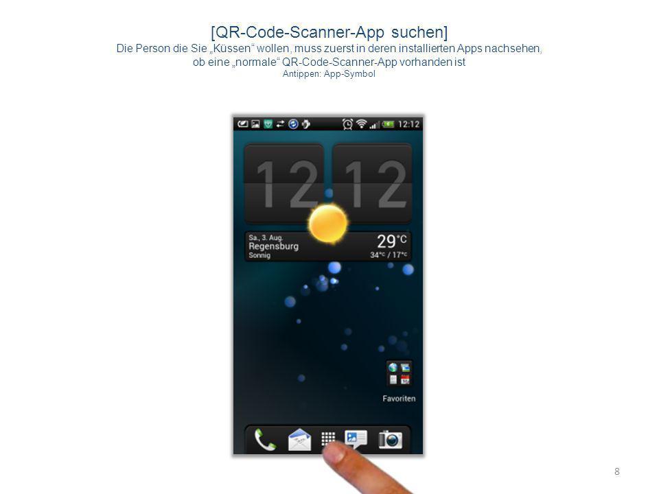 [QR-Code-Scanner-App suchen] Die Person die Sie Küssen wollen, muss zuerst in deren installierten Apps nachsehen, ob eine normale QR-Code-Scanner-App