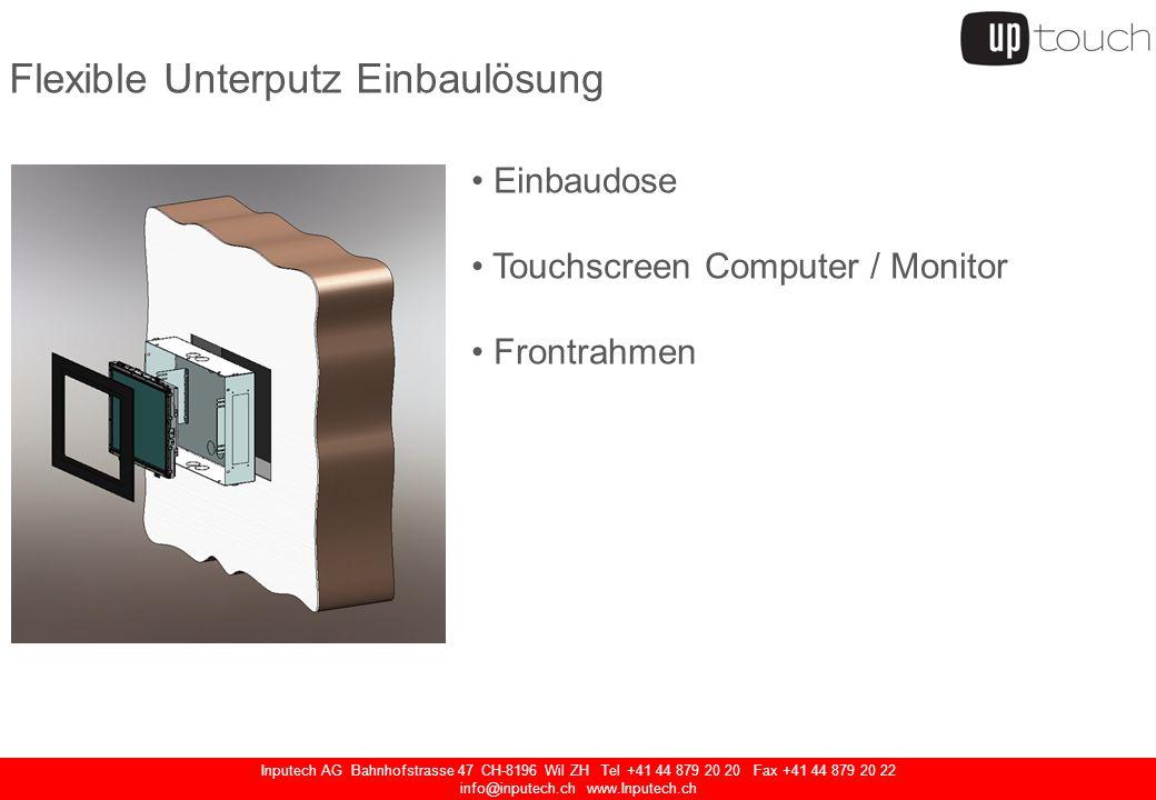 Inputech AG Bahnhofstrasse 47 CH-8196 Wil ZH Tel +41 44 879 20 20 Fax +41 44 879 20 22 info@inputech.ch www.Inputech.ch Flexible Unterputz Einbaulösun