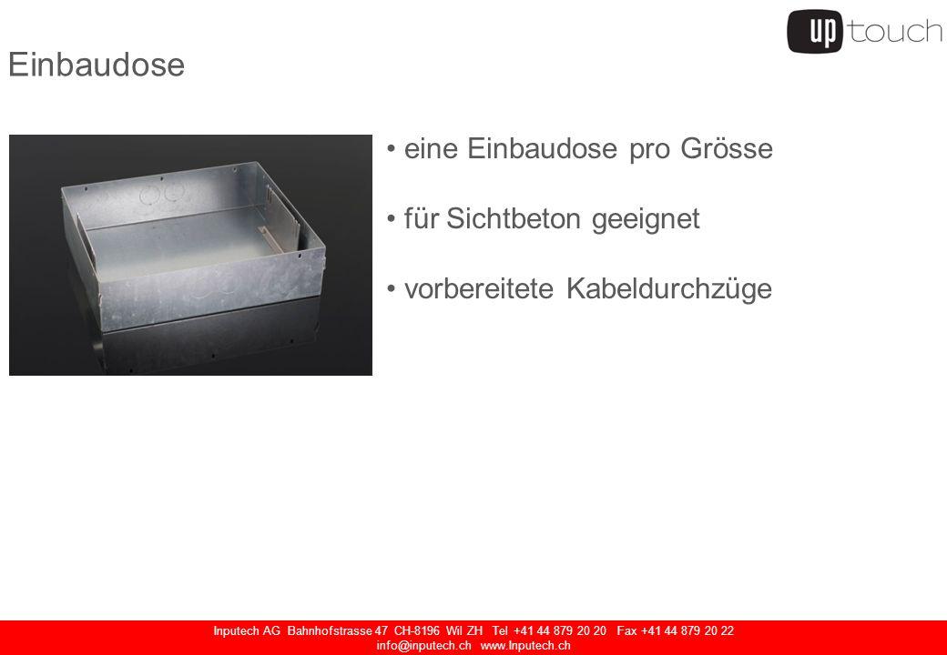 Inputech AG Bahnhofstrasse 47 CH-8196 Wil ZH Tel +41 44 879 20 20 Fax +41 44 879 20 22 info@inputech.ch www.Inputech.ch Einbaudose eine Einbaudose pro