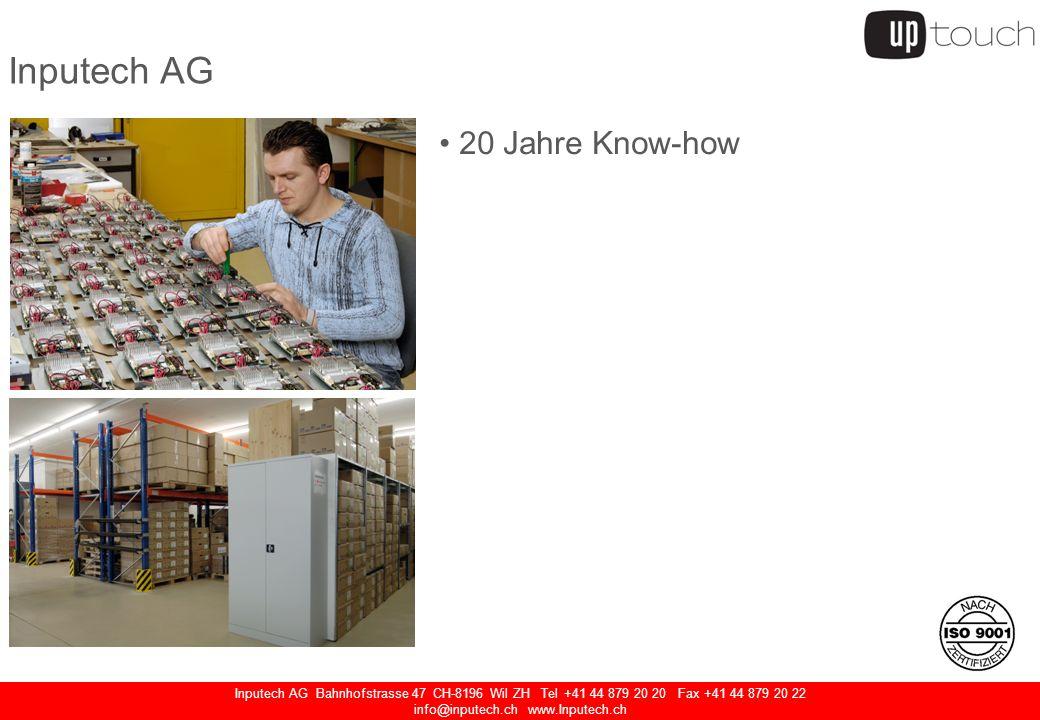 Inputech AG Bahnhofstrasse 47 CH-8196 Wil ZH Tel +41 44 879 20 20 Fax +41 44 879 20 22 info@inputech.ch www.Inputech.ch Inputech AG 20 Jahre Know-how Touch / Media / Terminal / Datapanel Generalimporteur und Hersteller Technischer Support Servicecenter ISO 9001-zertifiziert