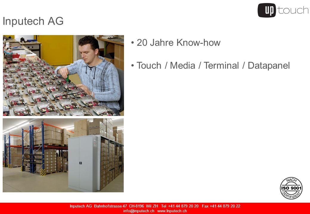 Inputech AG Bahnhofstrasse 47 CH-8196 Wil ZH Tel +41 44 879 20 20 Fax +41 44 879 20 22 info@inputech.ch www.Inputech.ch 8 und 10 Touchscreen Computer 12 Touchscreen Monitor / Computer 19 Widescreen Touchscreen Monitor / Computer Videokamera neue Audio Lösung (2 Mikrofone / 3 Lautsprecher) Procap Touch Technologie (Durchglas) – Dual Touch neue Frontrahmen (Spezialverfahren z.B.
