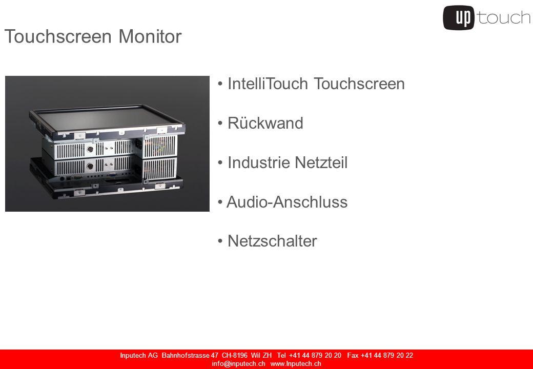 Inputech AG Bahnhofstrasse 47 CH-8196 Wil ZH Tel +41 44 879 20 20 Fax +41 44 879 20 22 info@inputech.ch www.Inputech.ch Touchscreen Monitor IntelliTou