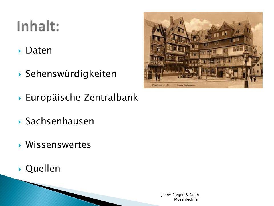Daten Sehenswürdigkeiten Europäische Zentralbank Sachsenhausen Wissenswertes Quellen Jenny Steger & Sarah Mösenlechner