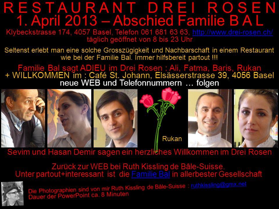 Familie Bal sagt ADIEU im Drei Rosen : Ali, Fatma, Baris, Rukan + WILLKOMMEN im : Café St. Johann, Elsässerstrasse 39, 4056 Basel neue WEB und Telefon