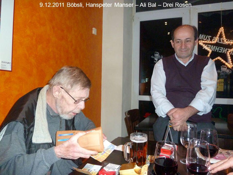 9.12.2011 Böbsli, Hanspeter Manser – Ali Bal – Drei Rosen