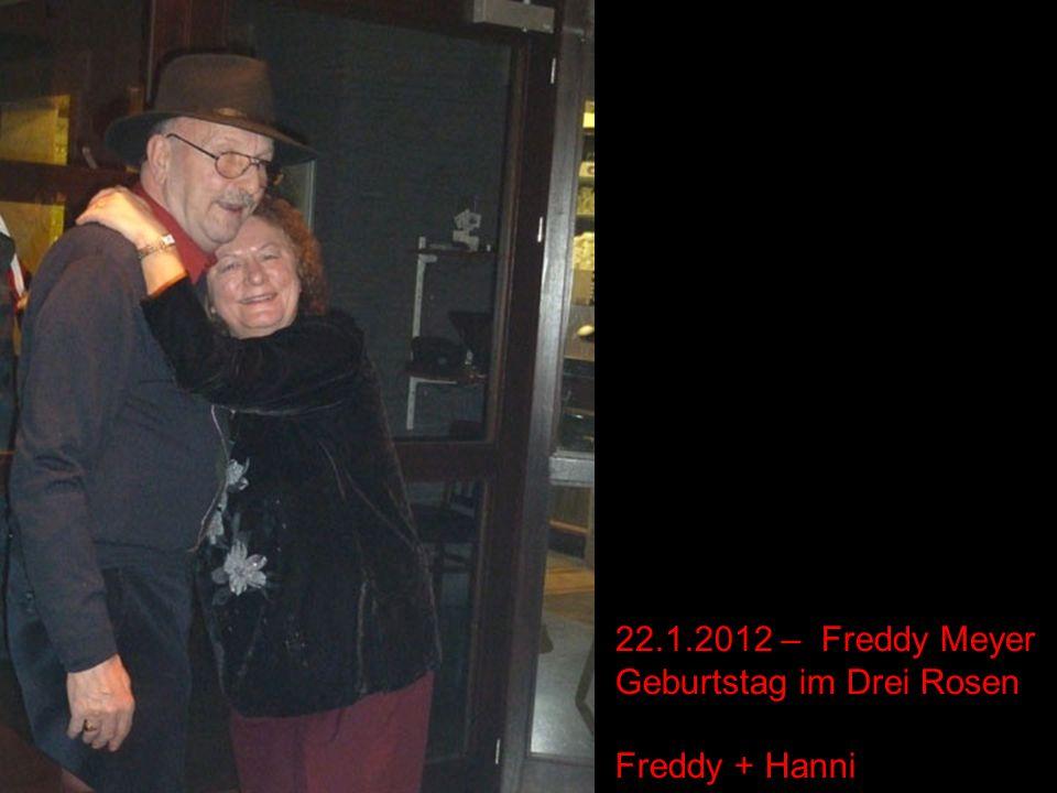 22.1.2012 – Freddy Meyer Geburtstag im Drei Rosen Freddy + Hanni