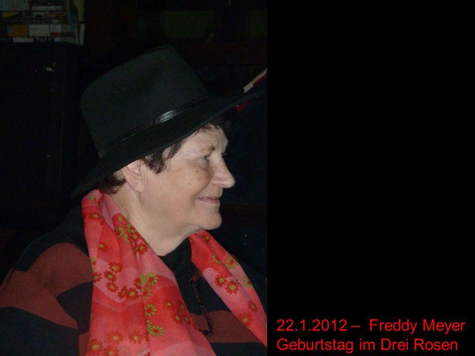 22.1.2012 – Freddy Meyer Geburtstag im Drei Rosen