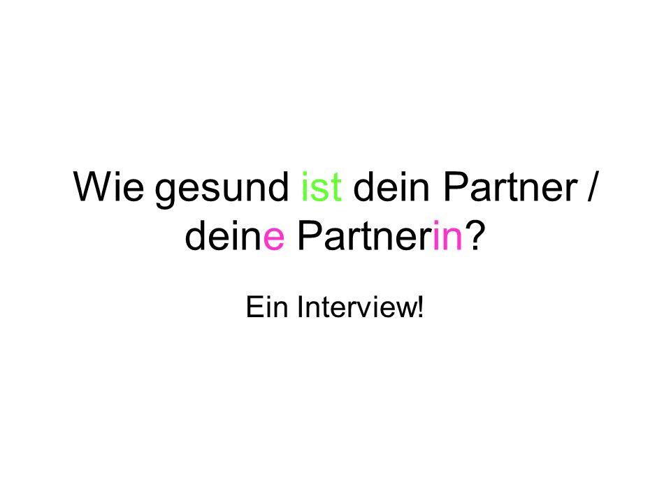 Wie gesund ist dein Partner / deine Partnerin? Ein Interview!