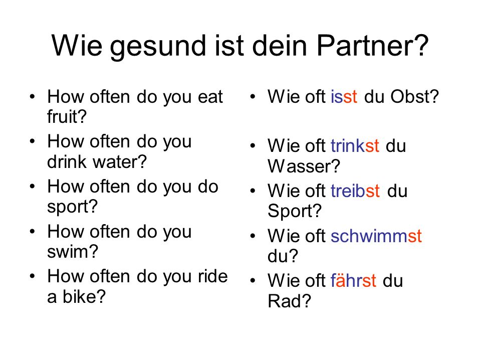 Wie gesund ist dein Partner? How often do you eat fruit? How often do you drink water? How often do you do sport? How often do you swim? How often do
