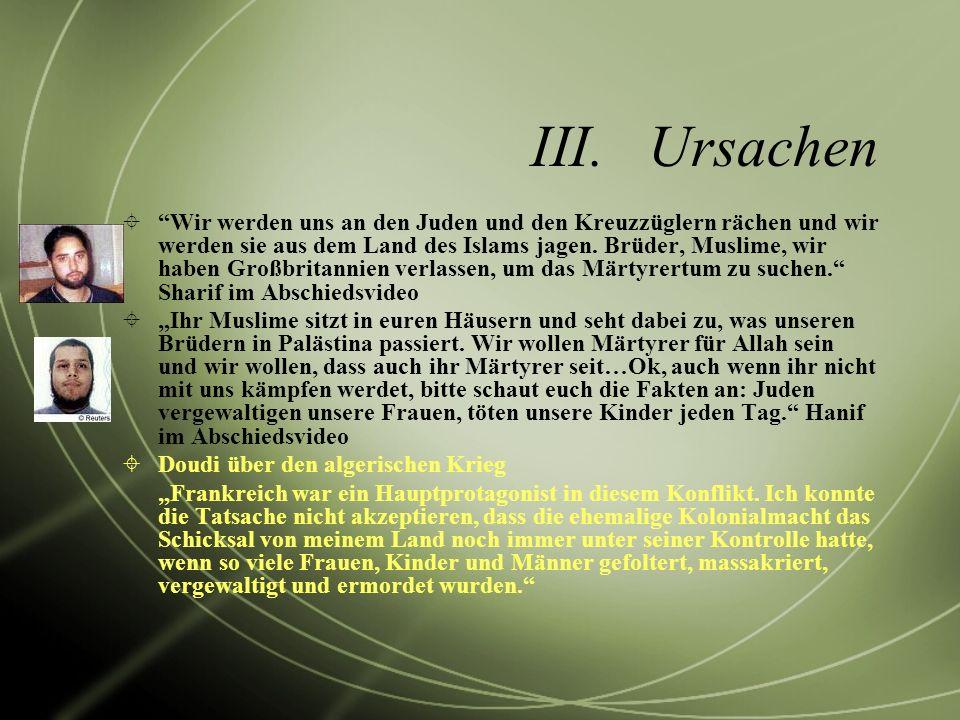 III.Ursachen Wir werden uns an den Juden und den Kreuzzüglern rächen und wir werden sie aus dem Land des Islams jagen. Brüder, Muslime, wir haben Groß