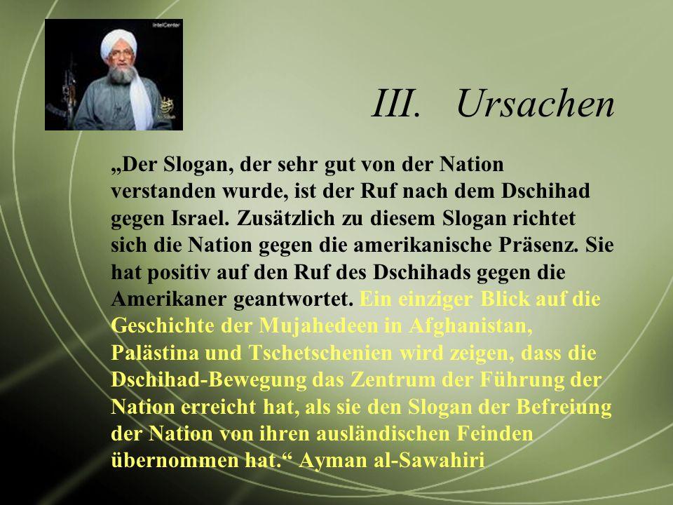 III.Ursachen Der Slogan, der sehr gut von der Nation verstanden wurde, ist der Ruf nach dem Dschihad gegen Israel. Zusätzlich zu diesem Slogan richtet