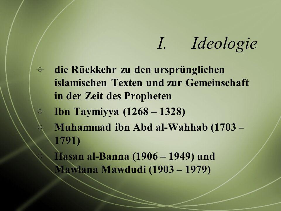 I.Ideologie die Rückkehr zu den ursprünglichen islamischen Texten und zur Gemeinschaft in der Zeit des Propheten Ibn Taymiyya (1268 – 1328) Muhammad i