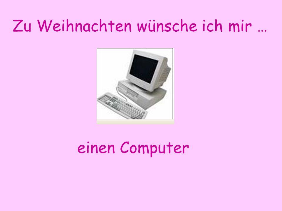 Zu Weihnachten wünsche ich mir … einen Computer