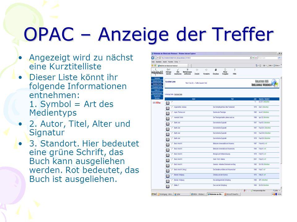 OPAC – Anzeige der Treffer Angezeigt wird zu nächst eine Kurztitelliste Dieser Liste könnt ihr folgende Informationen entnehmen: 1. Symbol = Art des M