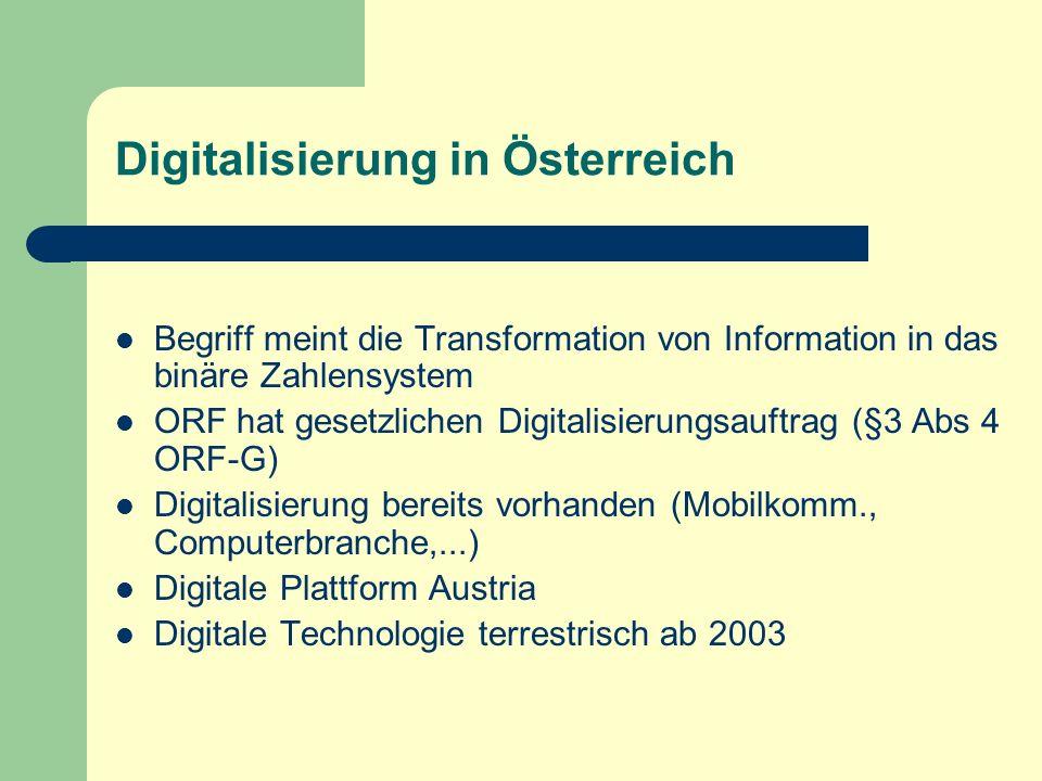 Digitalisierung in Österreich Begriff meint die Transformation von Information in das binäre Zahlensystem ORF hat gesetzlichen Digitalisierungsauftrag