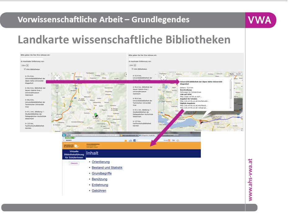 Vorwissenschaftliche Arbeit – Grundlegendes Landkarte wissenschaftliche Bibliotheken 22