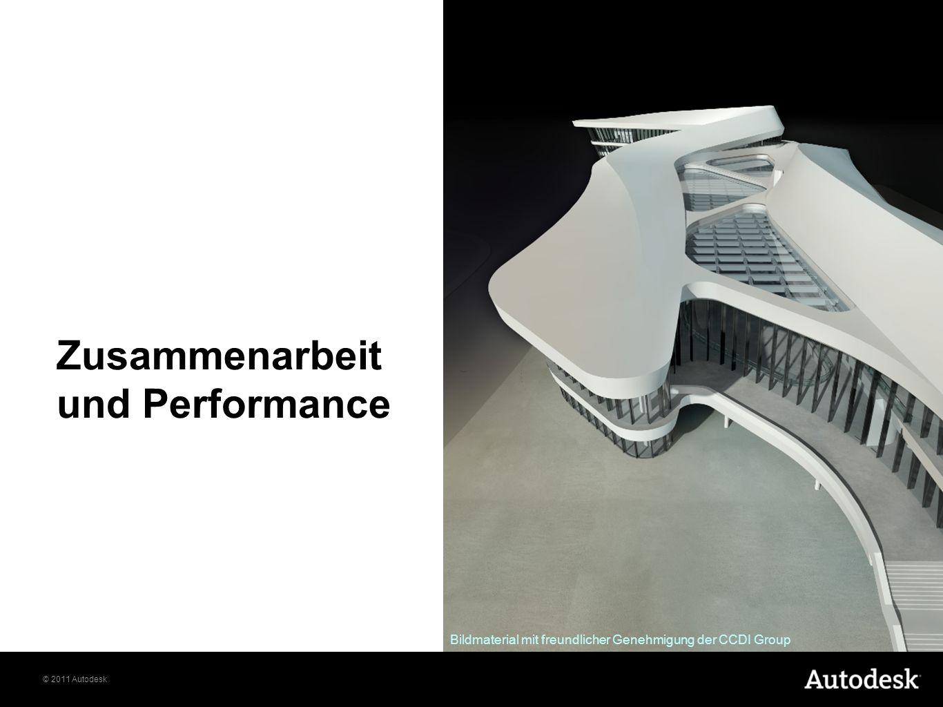 © 2011 Autodesk Zusammenarbeit und Performance Bildmaterial mit freundlicher Genehmigung der CCDI Group