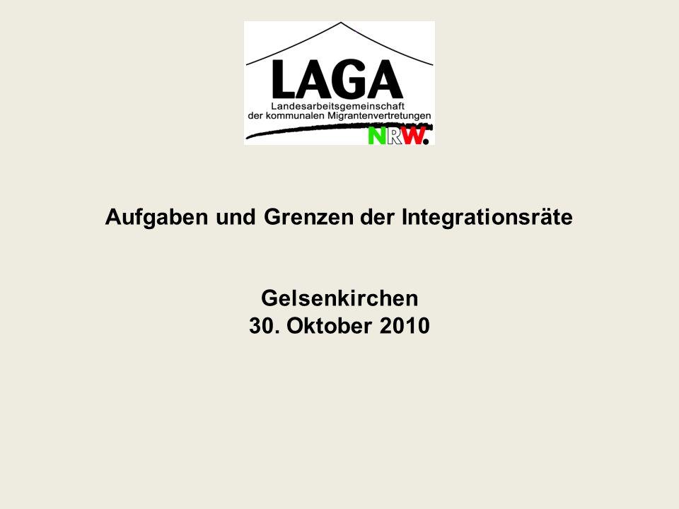 Aufgaben und Grenzen der Integrationsräte Gelsenkirchen 30. Oktober 2010