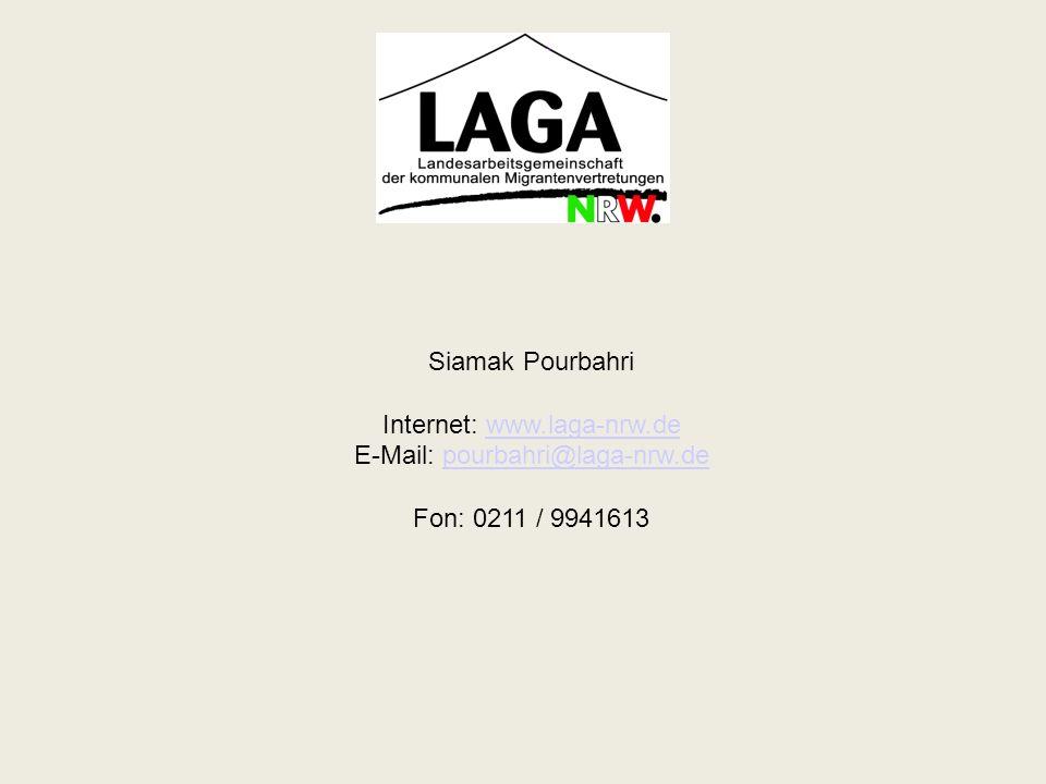 Siamak Pourbahri Internet: www.laga-nrw.dewww.laga-nrw.de E-Mail: pourbahri@laga-nrw.depourbahri@laga-nrw.de Fon: 0211 / 9941613