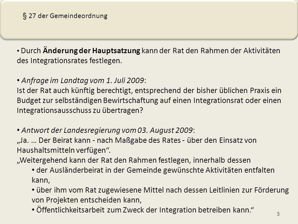Durch Änderung der Hauptsatzung kann der Rat den Rahmen der Aktivitäten des Integrationsrates festlegen. Anfrage im Landtag vom 1. Juli 2009: Ist der
