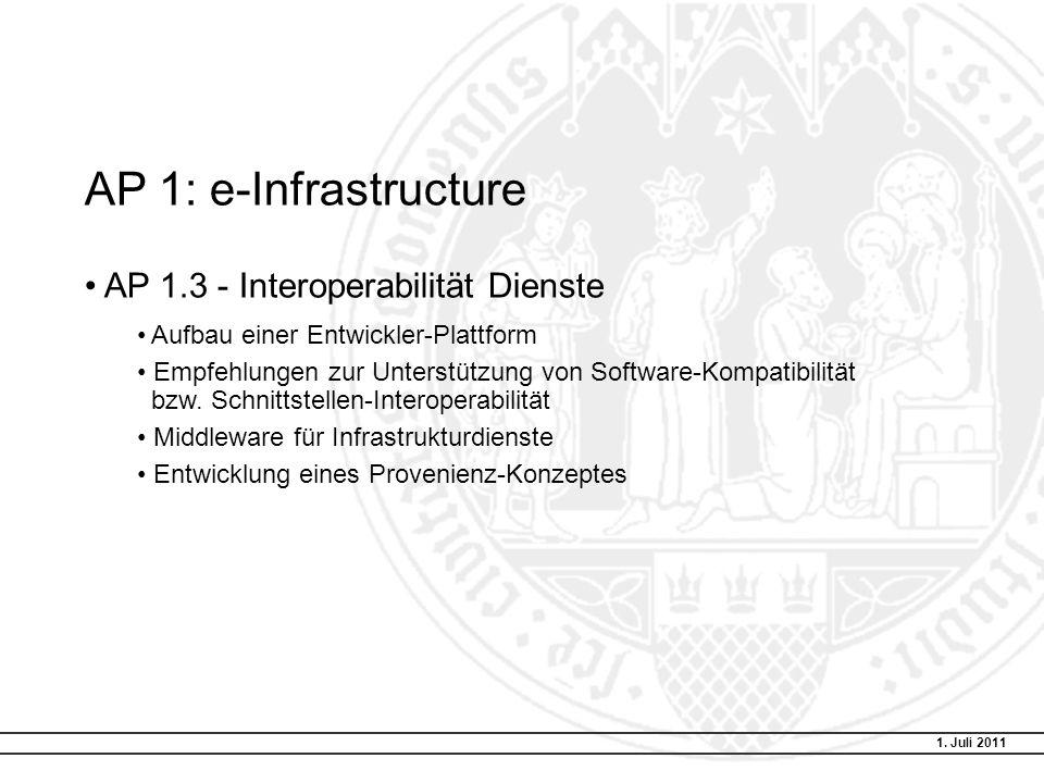 AP 1: e-Infrastructure AP 1.3 - Interoperabilität Dienste Aufbau einer Entwickler-Plattform Empfehlungen zur Unterstützung von Software-Kompatibilität bzw.
