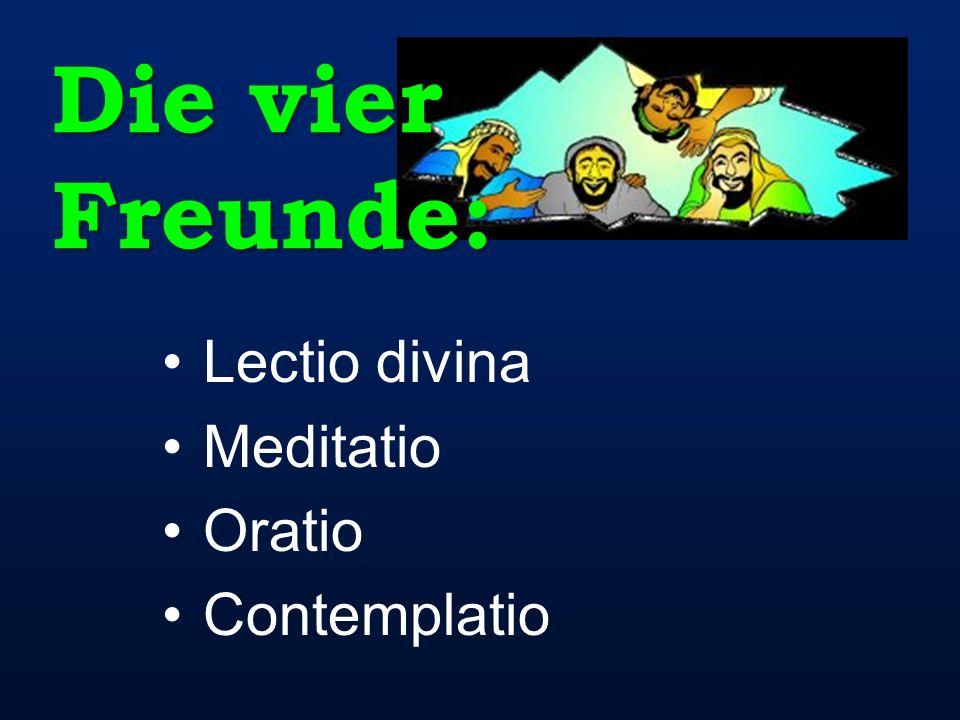 Die vier Freunde: Lectio divina Meditatio Oratio Contemplatio