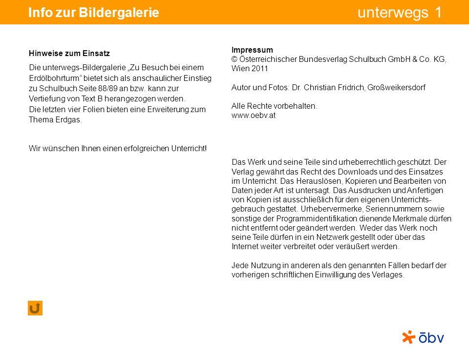 © Österreichischer Bundesverlag Schulbuch GmbH & Co KG, Wien 2011 | www.oebv.at unterwegs 1 Info zur Bildergalerie Impressum © Österreichischer Bundesverlag Schulbuch GmbH & Co.