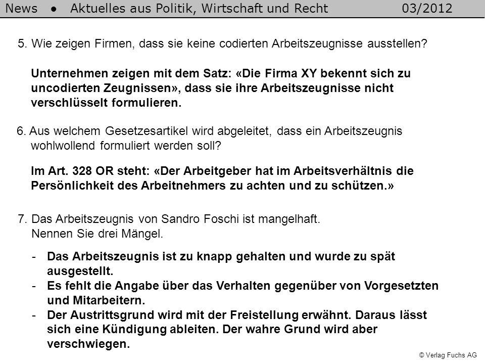 News Aktuelles aus Politik, Wirtschaft und Recht03/2012 © Verlag Fuchs AG 5. Wie zeigen Firmen, dass sie keine codierten Arbeitszeugnisse ausstellen?