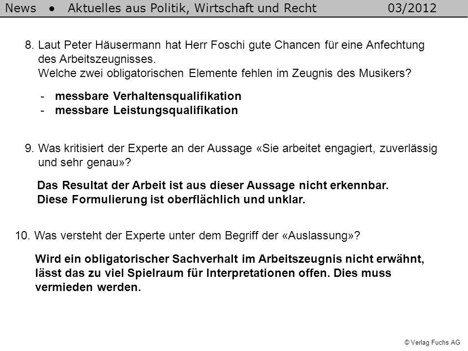 News Aktuelles aus Politik, Wirtschaft und Recht03/2012 © Verlag Fuchs AG 8. Laut Peter Häusermann hat Herr Foschi gute Chancen für eine Anfechtung de