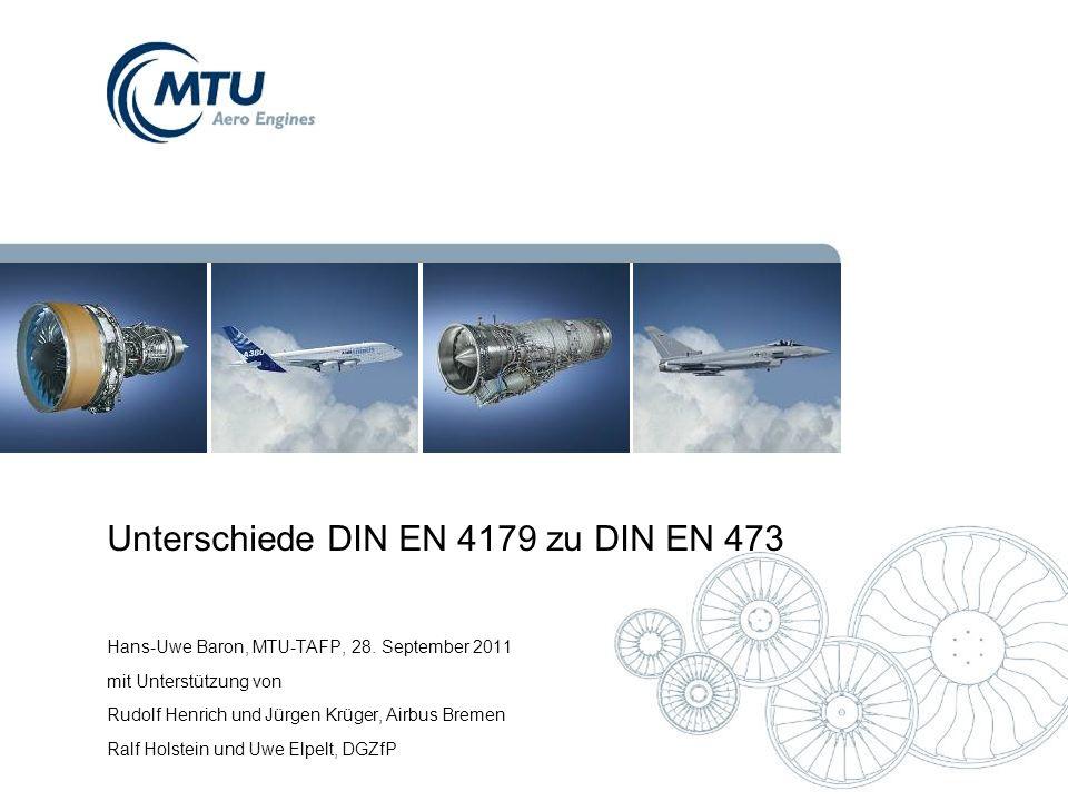 Unterschiede DIN EN 4179 zu DIN EN 473 Hans-Uwe Baron, MTU-TAFP, 28.
