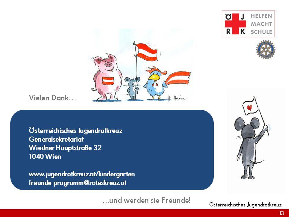 13 Österreichisches Jugendrotkreuz 13 Österreichisches Jugendrotkreuz Generalsekretariat Wiedner Hauptstraße 32 1040 Wien www.jugendrotkreuz.at/kindergarten freunde-programm@roteskreuz.at Vielen Dank… …und werden sie Freunde!