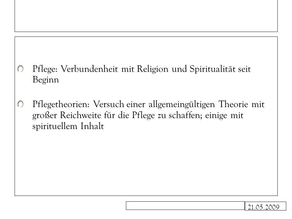 21.05.2009 Ursprung der spirituellen Renaissance Zunahme der Drogentherapien neu erwachtes Interesse an Spiritualität bei Pflegepersonen mit traditionellem religiösem Hintergrund aufkommendes neue Paradigma (New-Age-Ideologien)