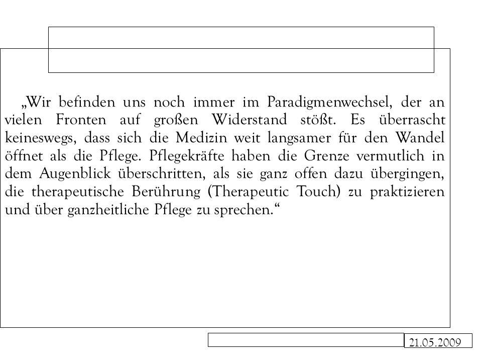 21.05.2009 Beispiele für die Bedeutung von Krankheit in den Pflegetheorie von Jean Watson und Margaret A.