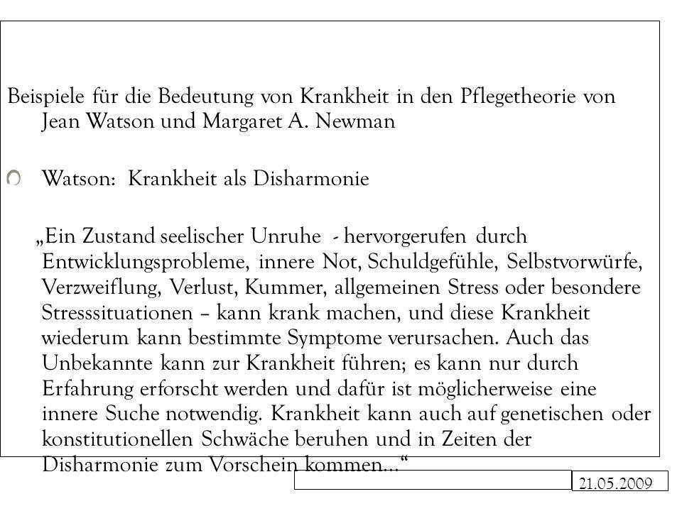 21.05.2009 Newman: Gesundheit als Bewusstseinserweiterung Es gibt Zeiten, in denen ein Persönlichkeitsmuster immer disharmonischer wird, vergleichbar den Phasenverschiebungen der Biorhythmen.