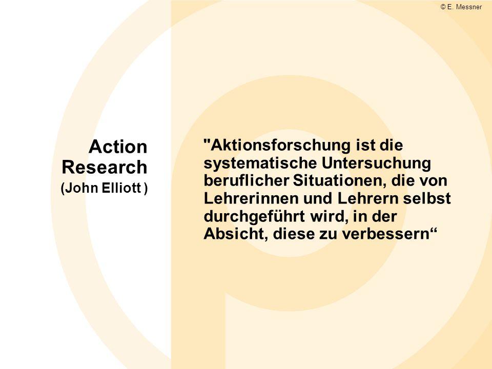 Aktionsforschung ist die systematische Untersuchung beruflicher Situationen, die von Lehrerinnen und Lehrern selbst durchgeführt wird, in der Absicht, diese zu verbessern © E.
