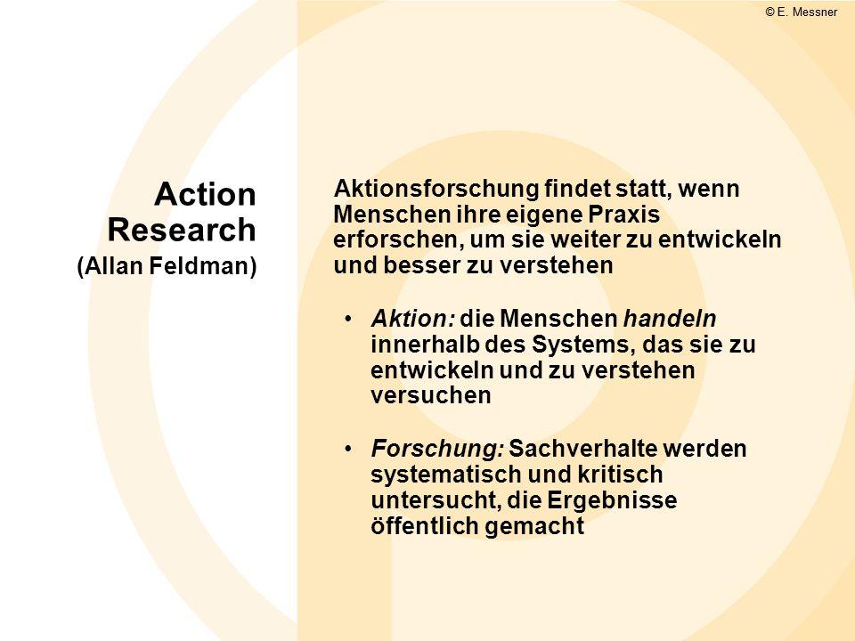 Aktionsforschung findet statt, wenn Menschen ihre eigene Praxis erforschen, um sie weiter zu entwickeln und besser zu verstehen Aktion: die Menschen h
